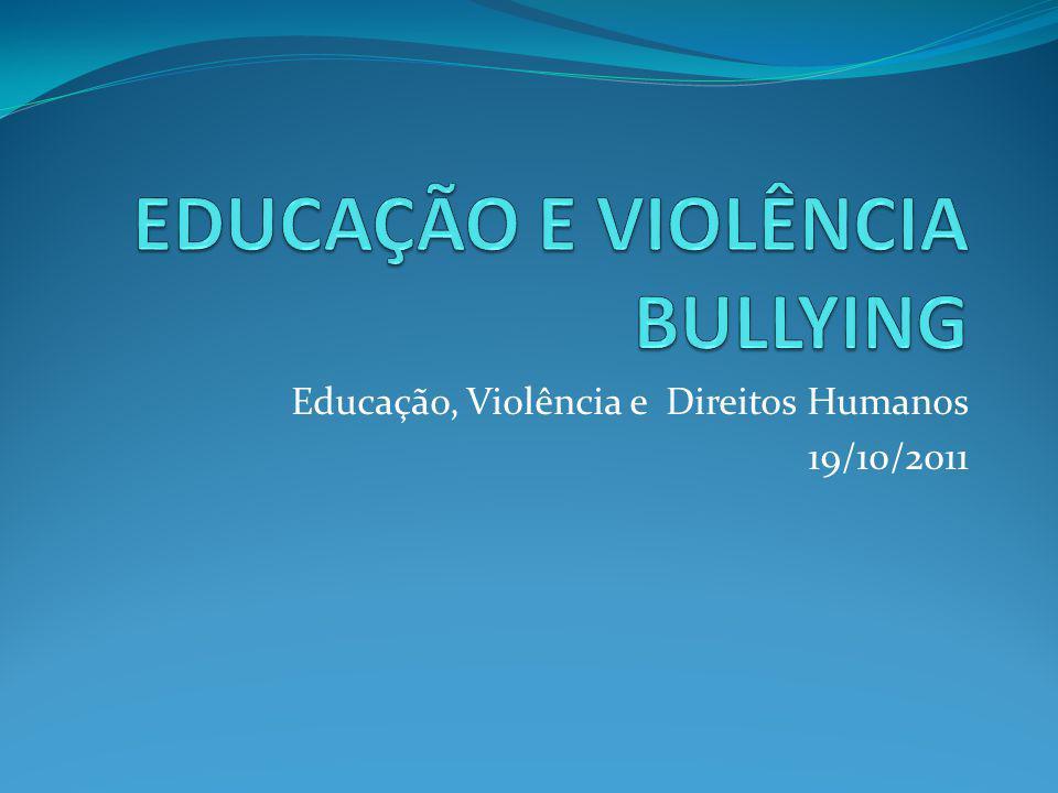 EDUCAÇÃO E VIOLÊNCIA BULLYING