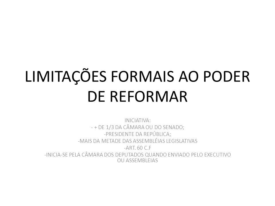 LIMITAÇÕES FORMAIS AO PODER DE REFORMAR
