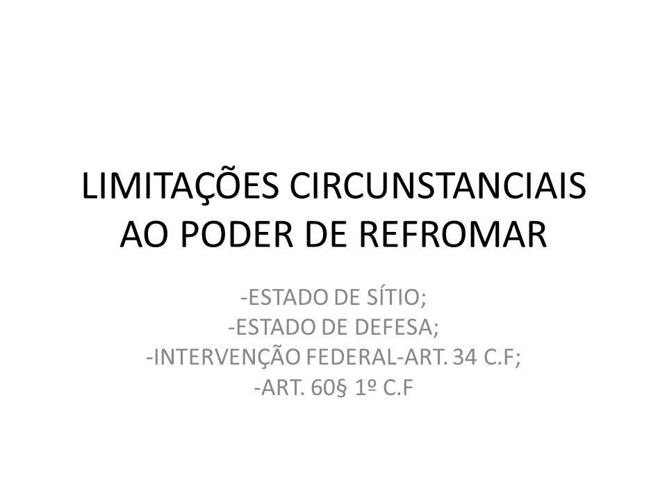 LIMITAÇÕES CIRCUNSTANCIAIS AO PODER DE REFROMAR