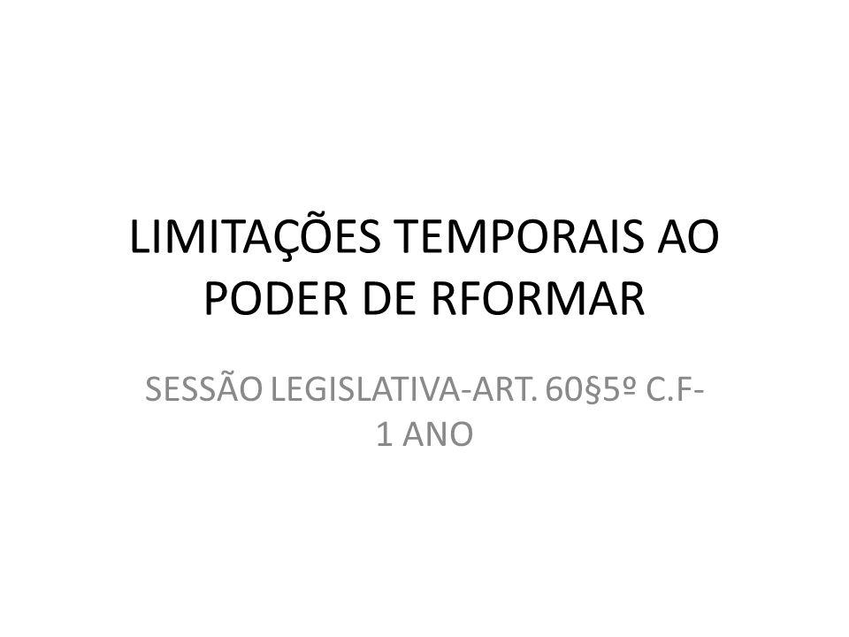 LIMITAÇÕES TEMPORAIS AO PODER DE RFORMAR