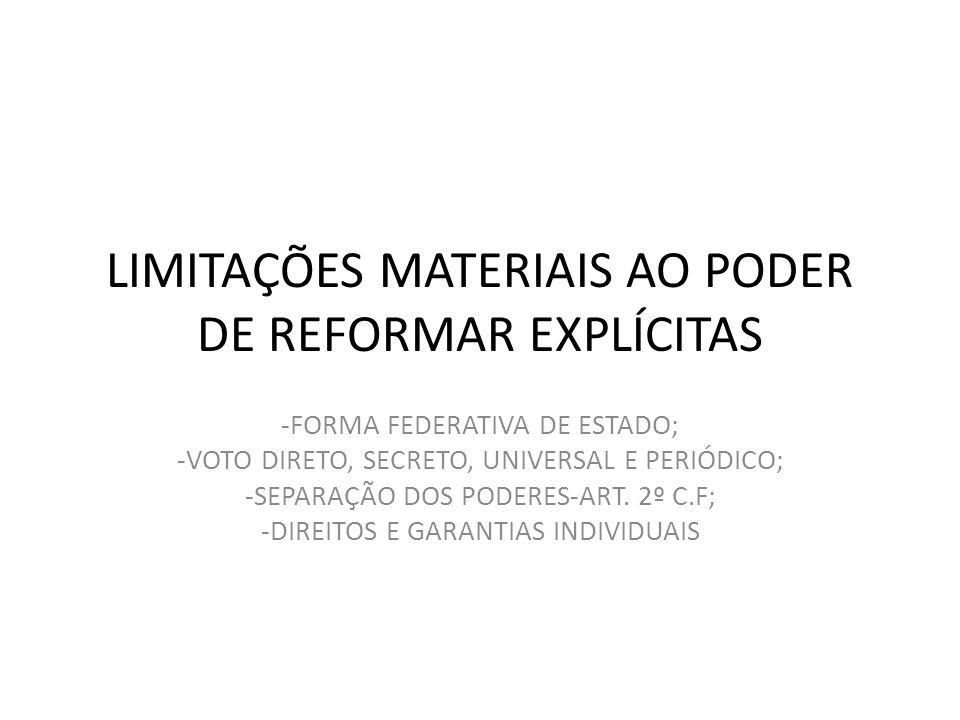 LIMITAÇÕES MATERIAIS AO PODER DE REFORMAR EXPLÍCITAS