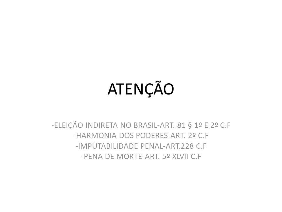 ATENÇÃO -ELEIÇÃO INDIRETA NO BRASIL-ART. 81 § 1º E 2º C.F