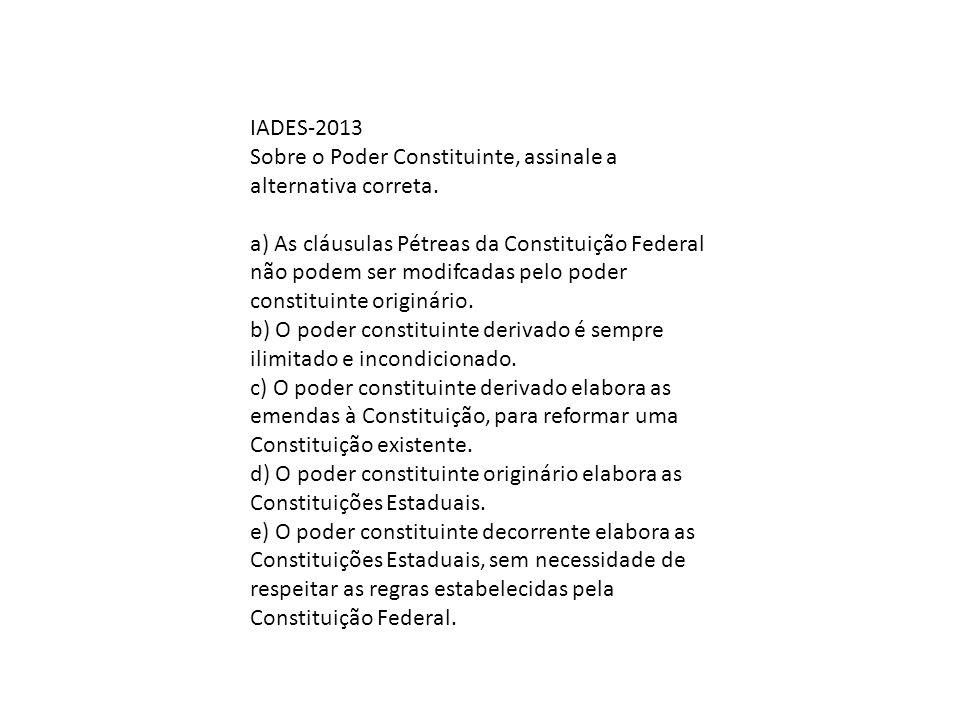 IADES-2013 Sobre o Poder Constituinte, assinale a alternativa correta.