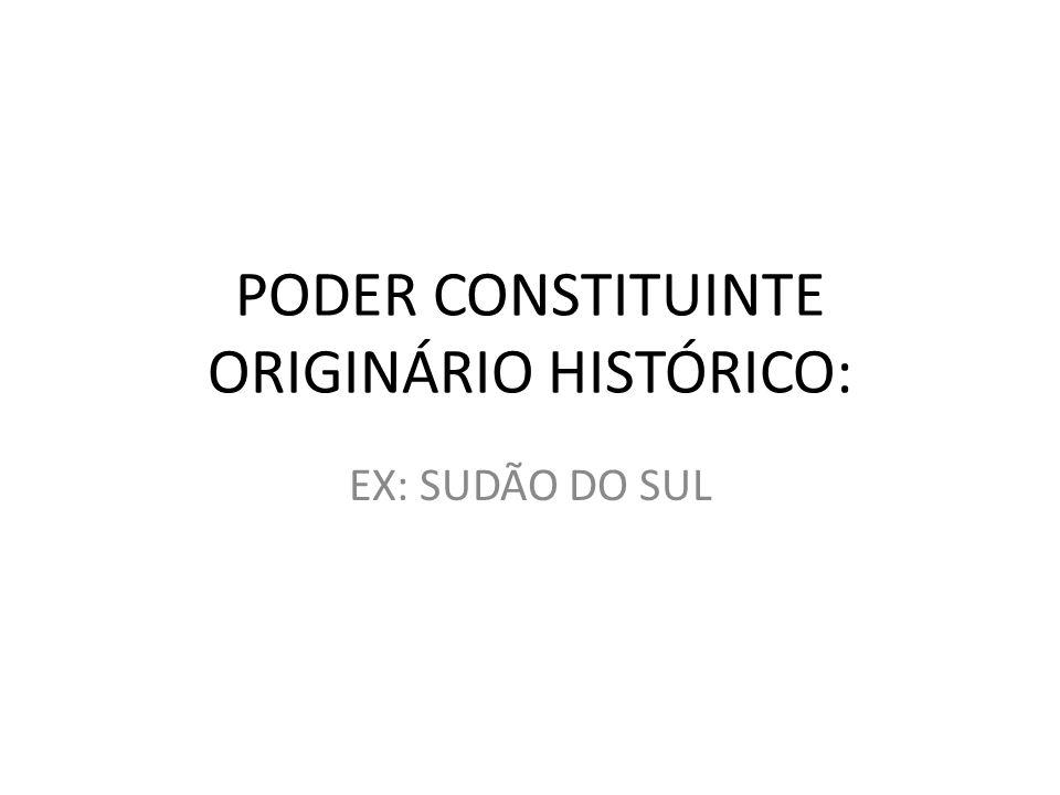 PODER CONSTITUINTE ORIGINÁRIO HISTÓRICO: