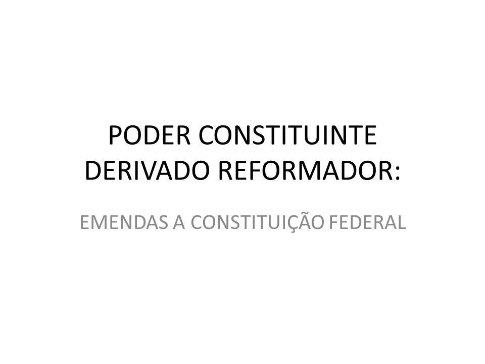 PODER CONSTITUINTE DERIVADO REFORMADOR: