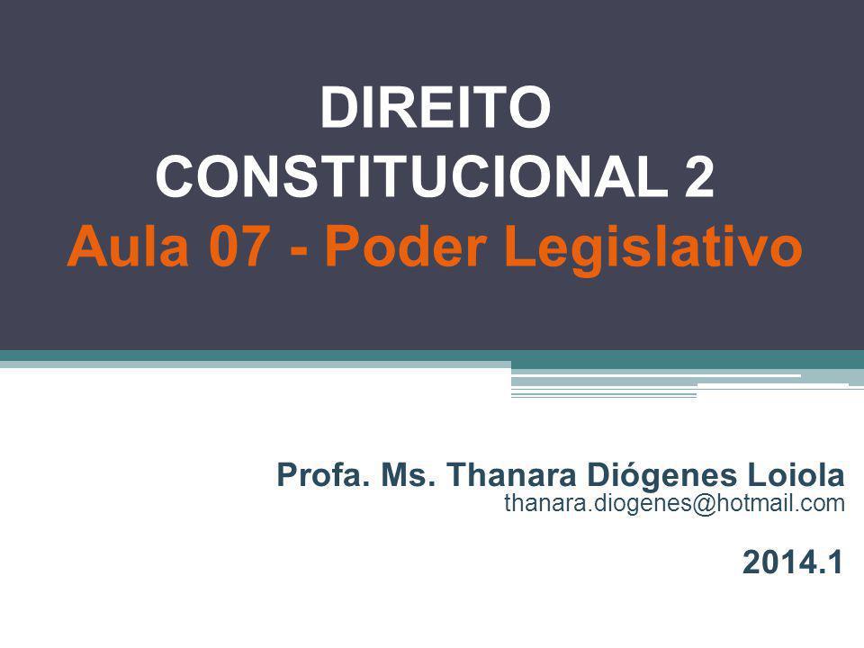 DIREITO CONSTITUCIONAL 2 Aula 07 - Poder Legislativo