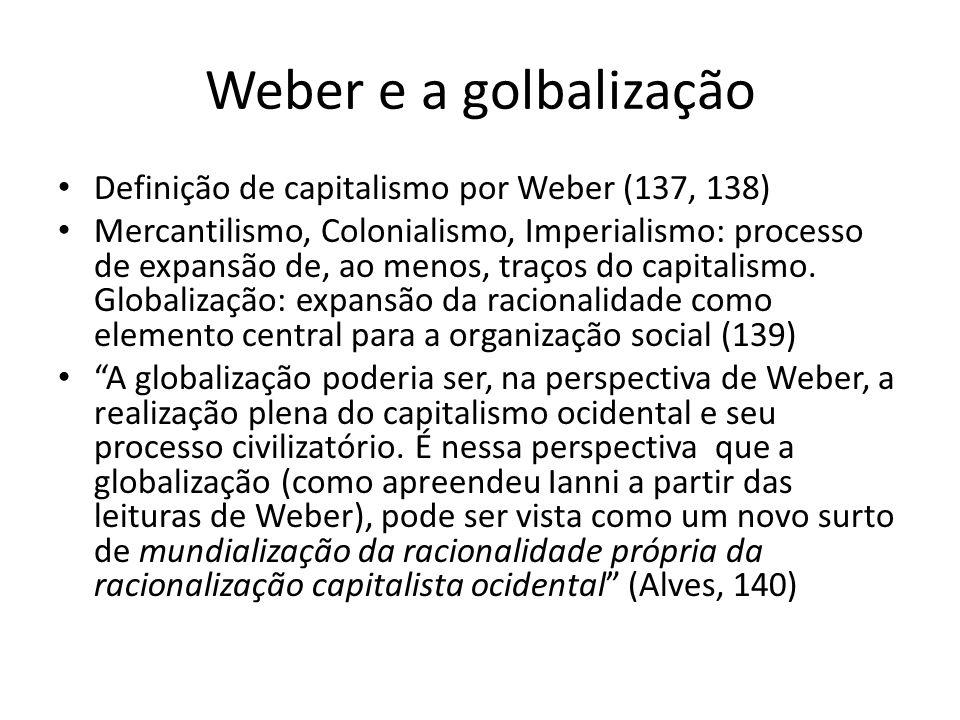 Weber e a golbalização Definição de capitalismo por Weber (137, 138)