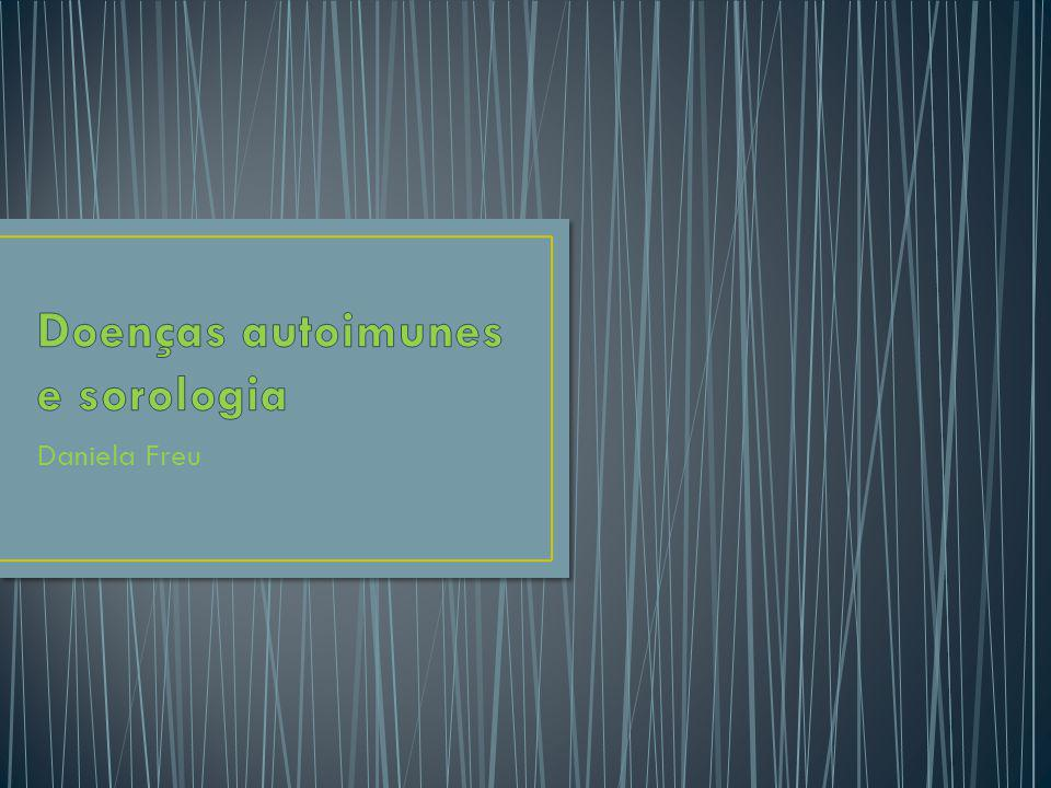 Doenças autoimunes e sorologia