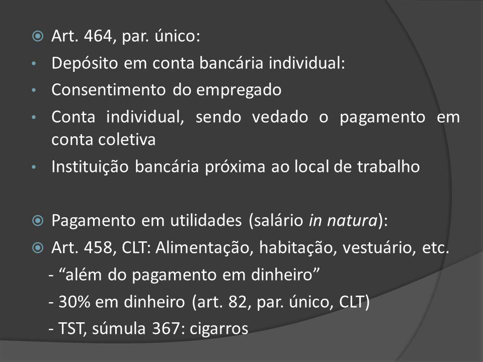 Art. 464, par. único: Depósito em conta bancária individual: Consentimento do empregado.
