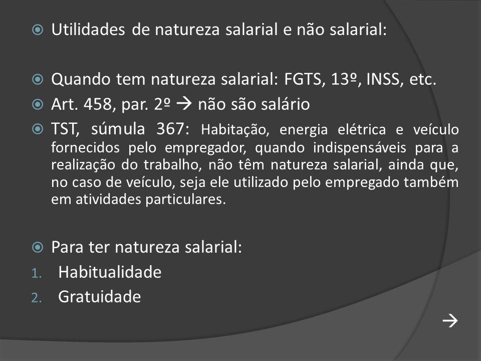 Utilidades de natureza salarial e não salarial:
