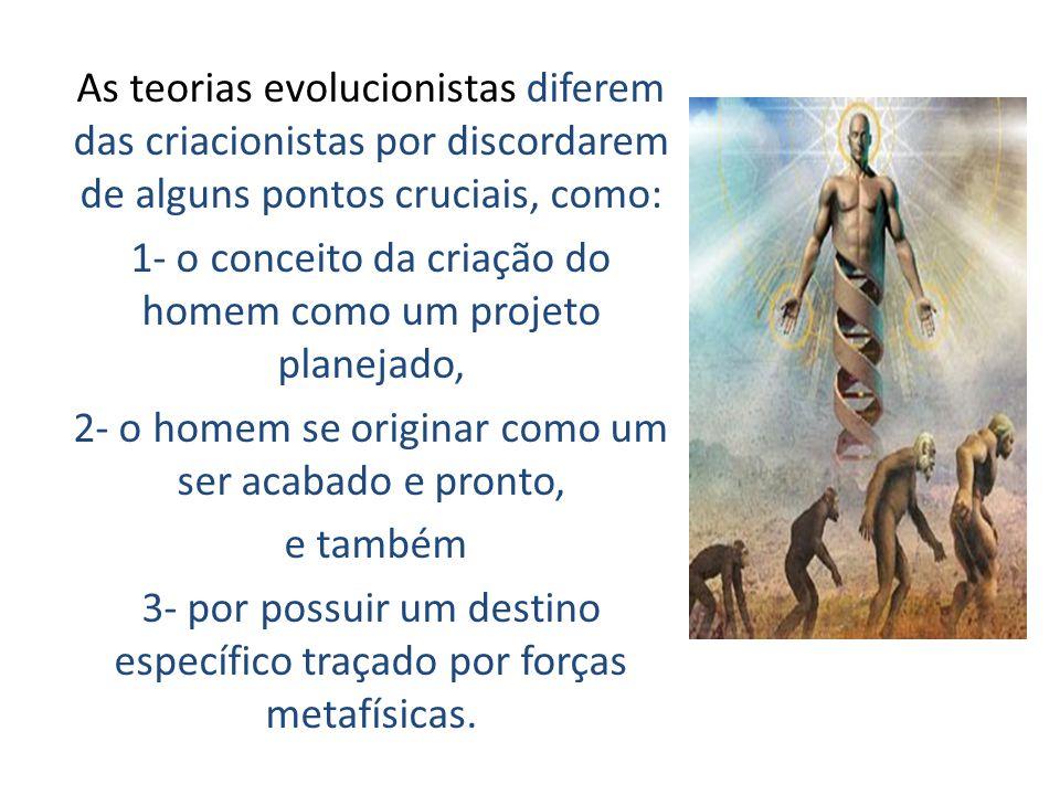 1- o conceito da criação do homem como um projeto planejado,