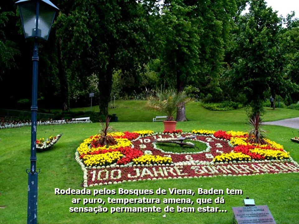 Rodeada pelos Bosques de Viena, Baden tem ar puro, temperatura amena, que dá sensação permanente de bem estar...