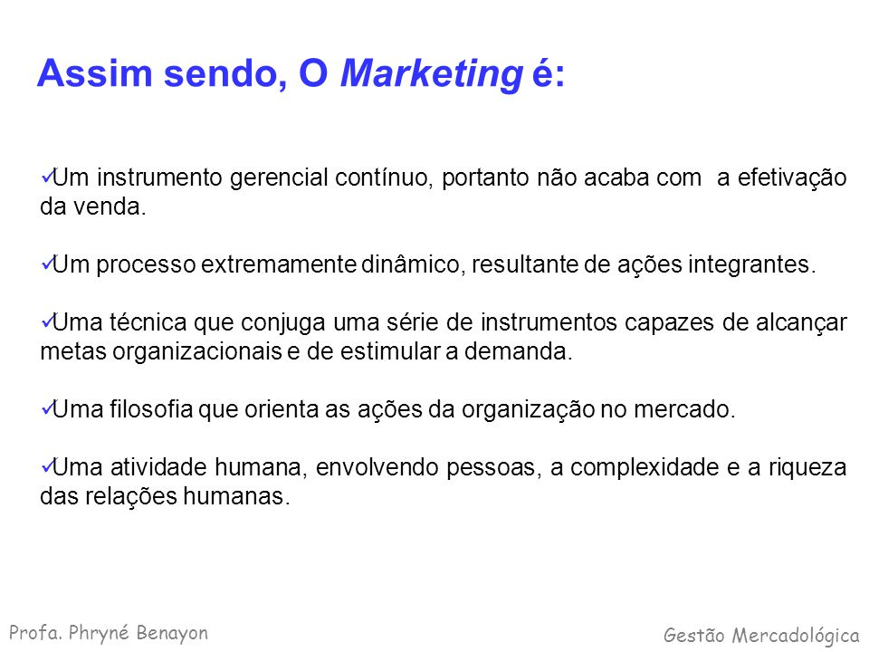 Assim sendo, O Marketing é: