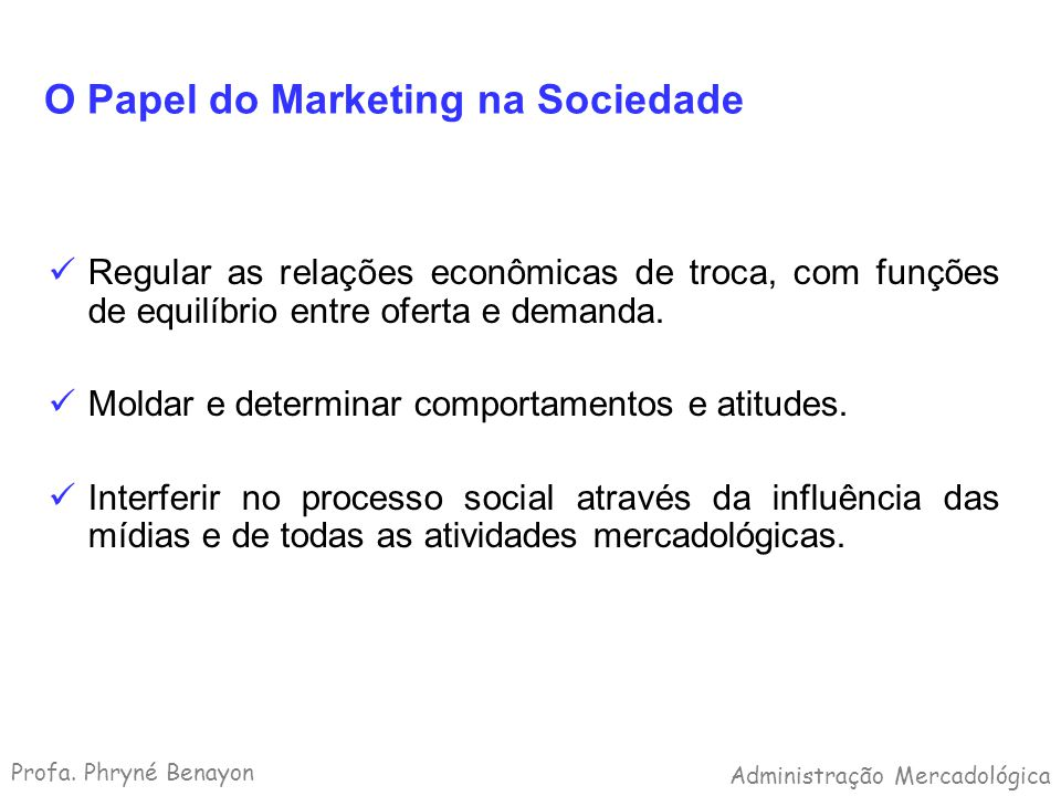 O Papel do Marketing na Sociedade