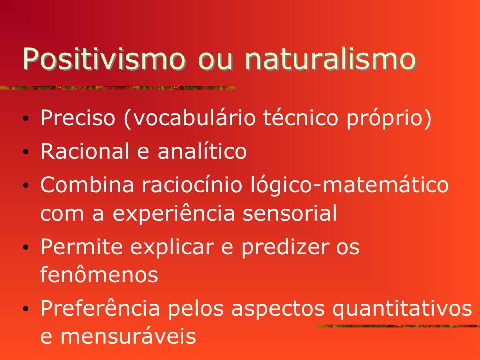 Positivismo ou naturalismo