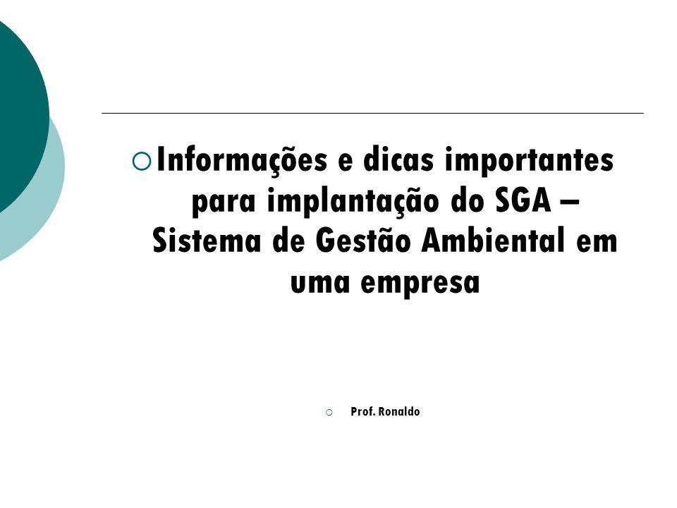 Informações e dicas importantes para implantação do SGA – Sistema de Gestão Ambiental em uma empresa