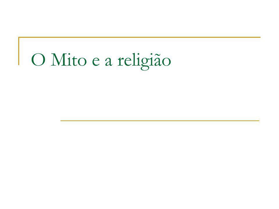 O Mito e a religião