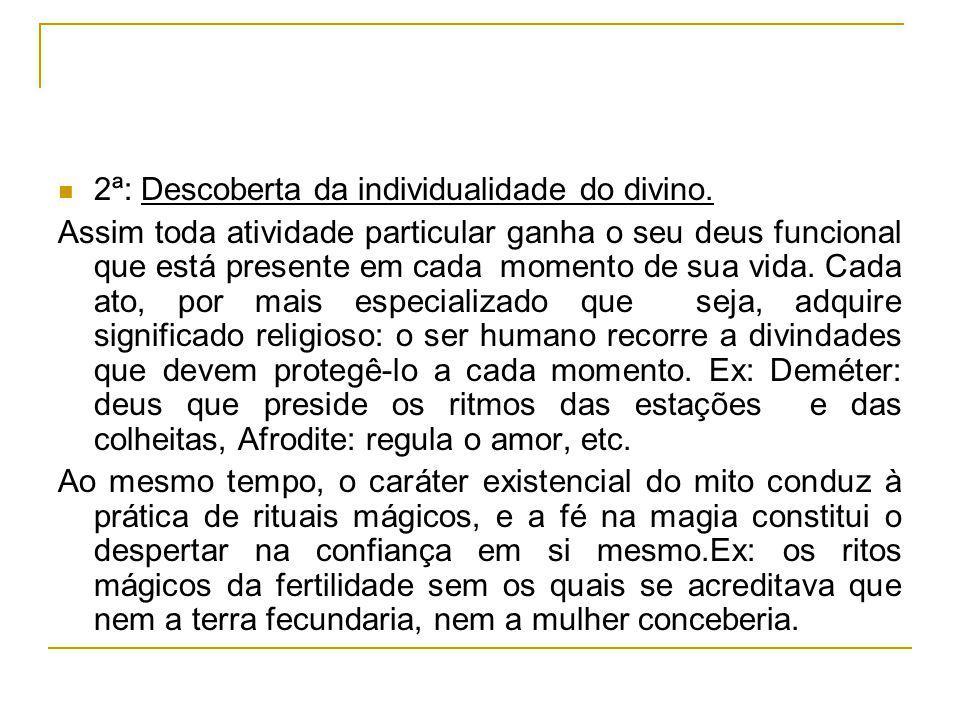 2ª: Descoberta da individualidade do divino.
