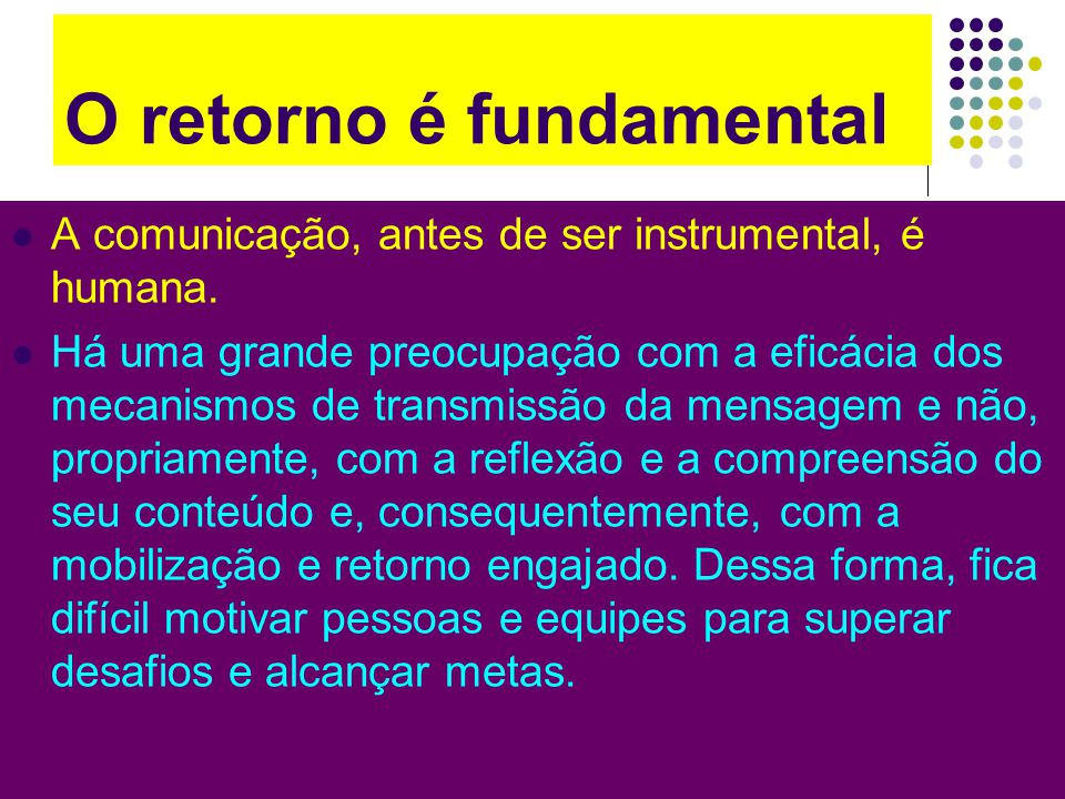 O retorno é fundamental