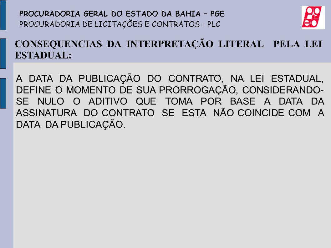CONSEQUENCIAS DA INTERPRETAÇÃO LITERAL PELA LEI ESTADUAL:
