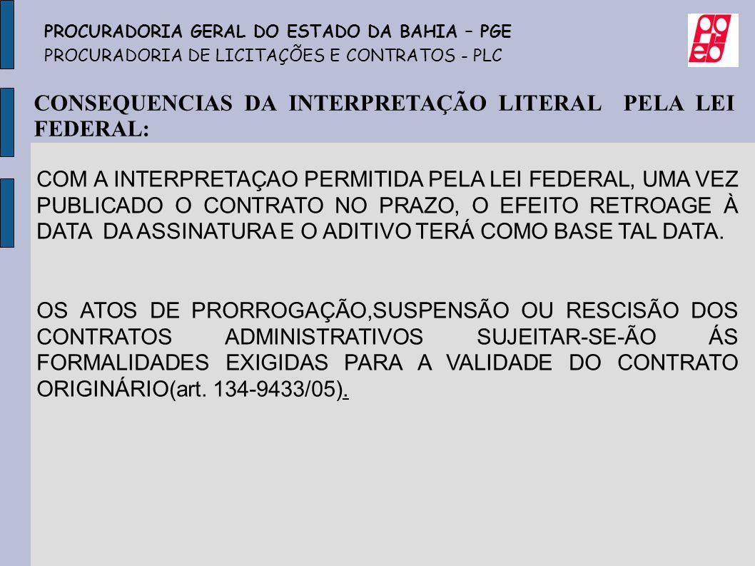 CONSEQUENCIAS DA INTERPRETAÇÃO LITERAL PELA LEI FEDERAL: