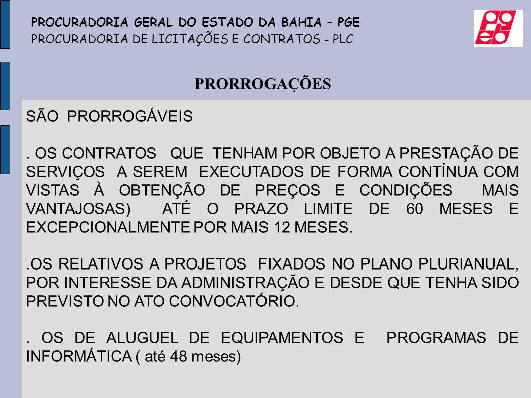 PRORROGAÇÕES SÃO PRORROGÁVEIS