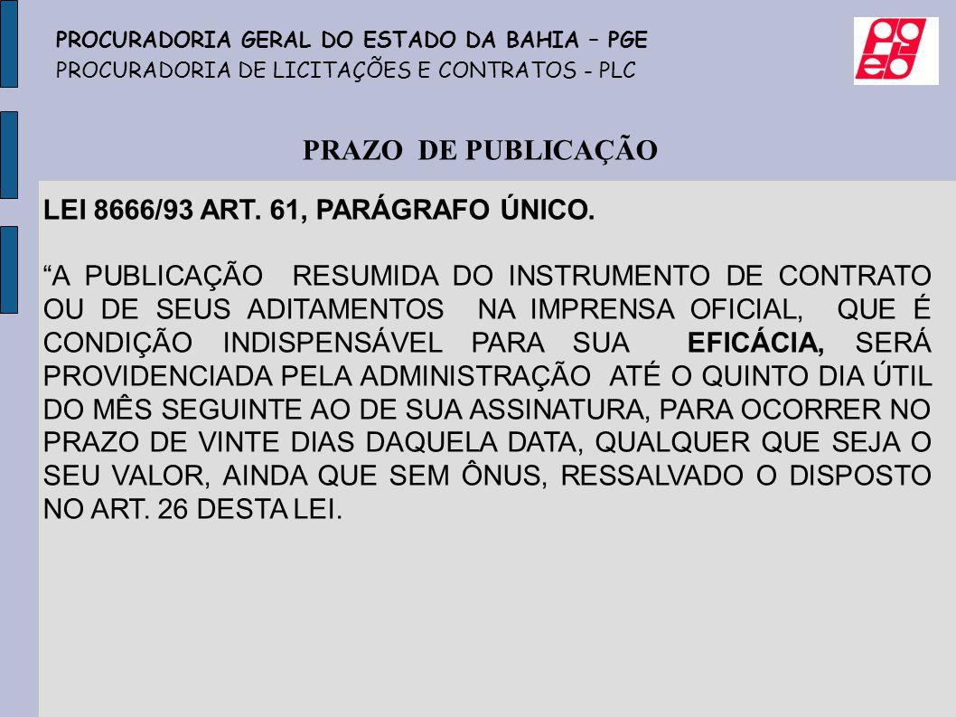 PRAZO DE PUBLICAÇÃO LEI 8666/93 ART. 61, PARÁGRAFO ÚNICO.