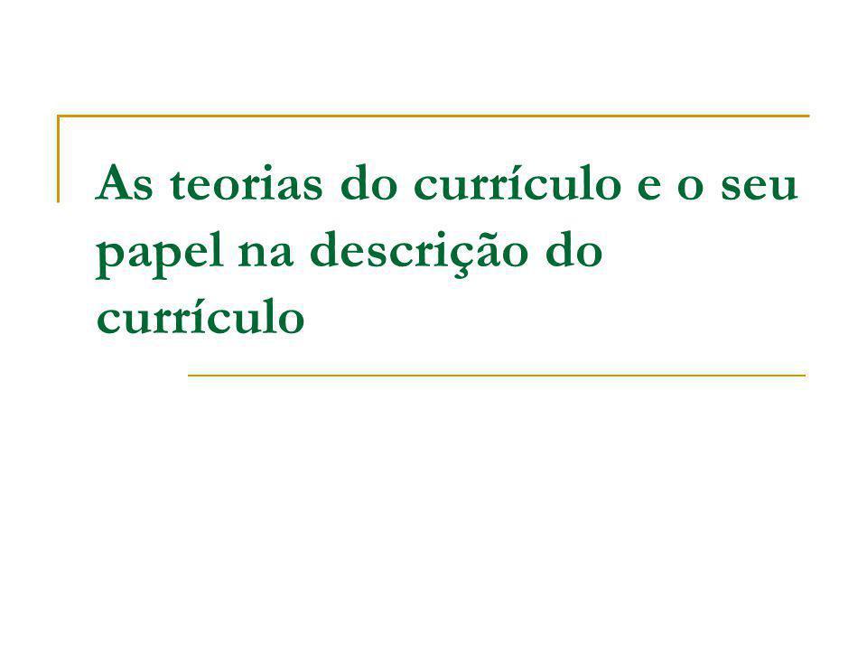 As teorias do currículo e o seu papel na descrição do currículo