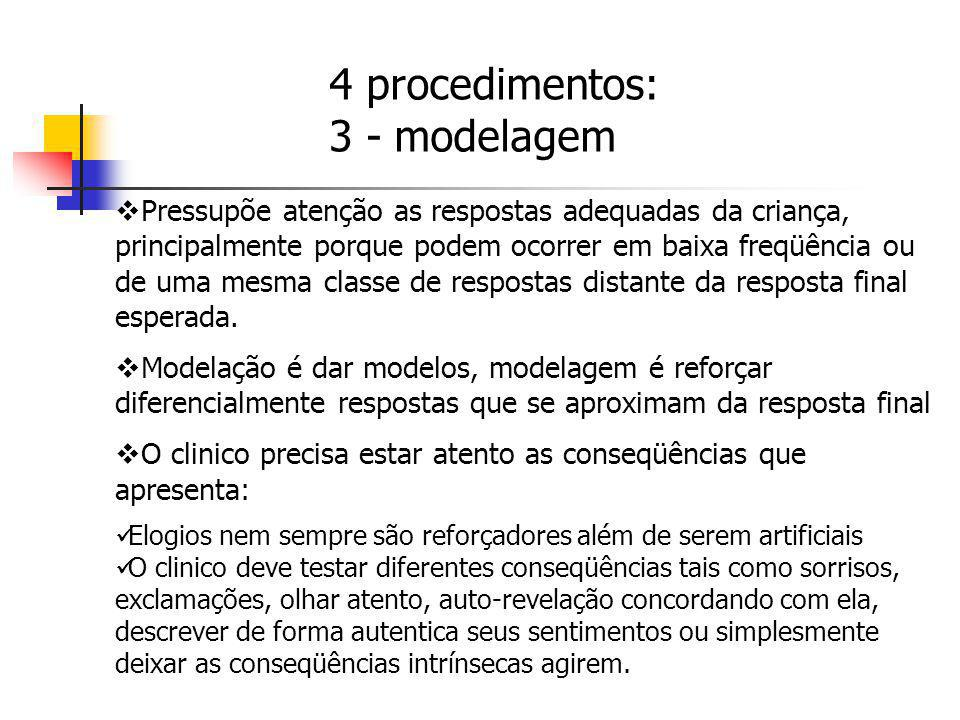4 procedimentos: 3 - modelagem
