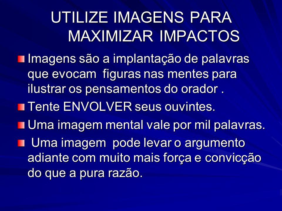 UTILIZE IMAGENS PARA MAXIMIZAR IMPACTOS