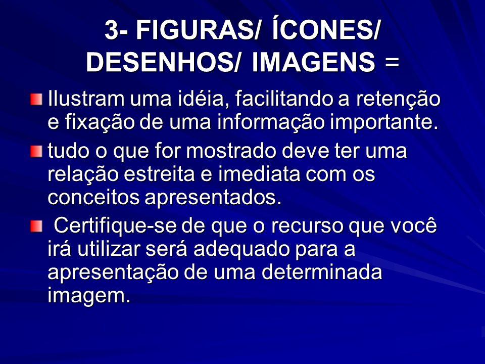 3- FIGURAS/ ÍCONES/ DESENHOS/ IMAGENS =