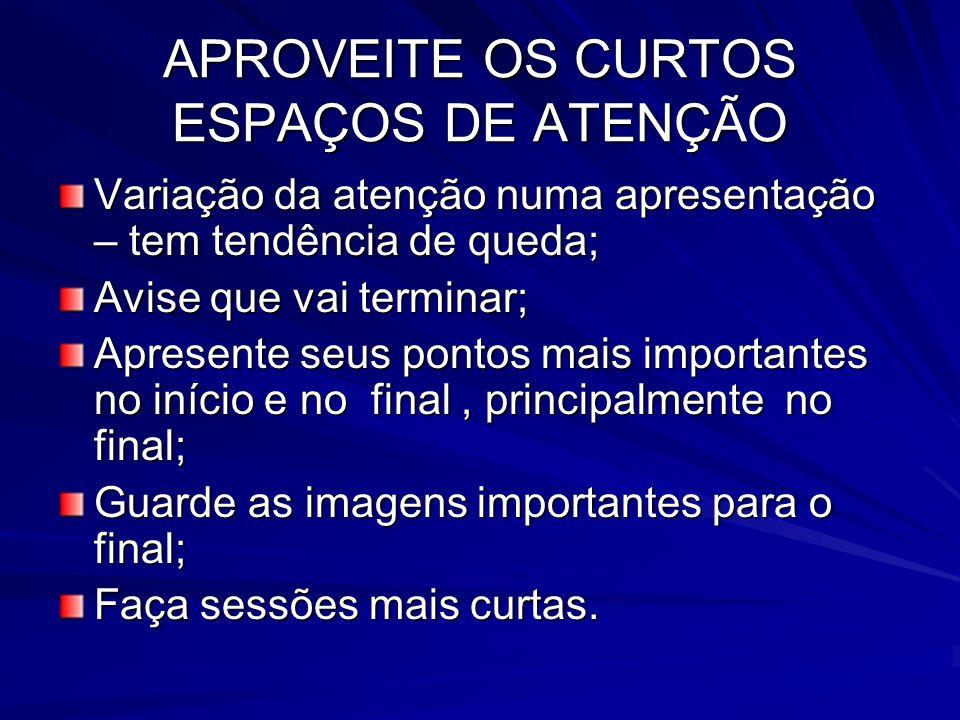 APROVEITE OS CURTOS ESPAÇOS DE ATENÇÃO