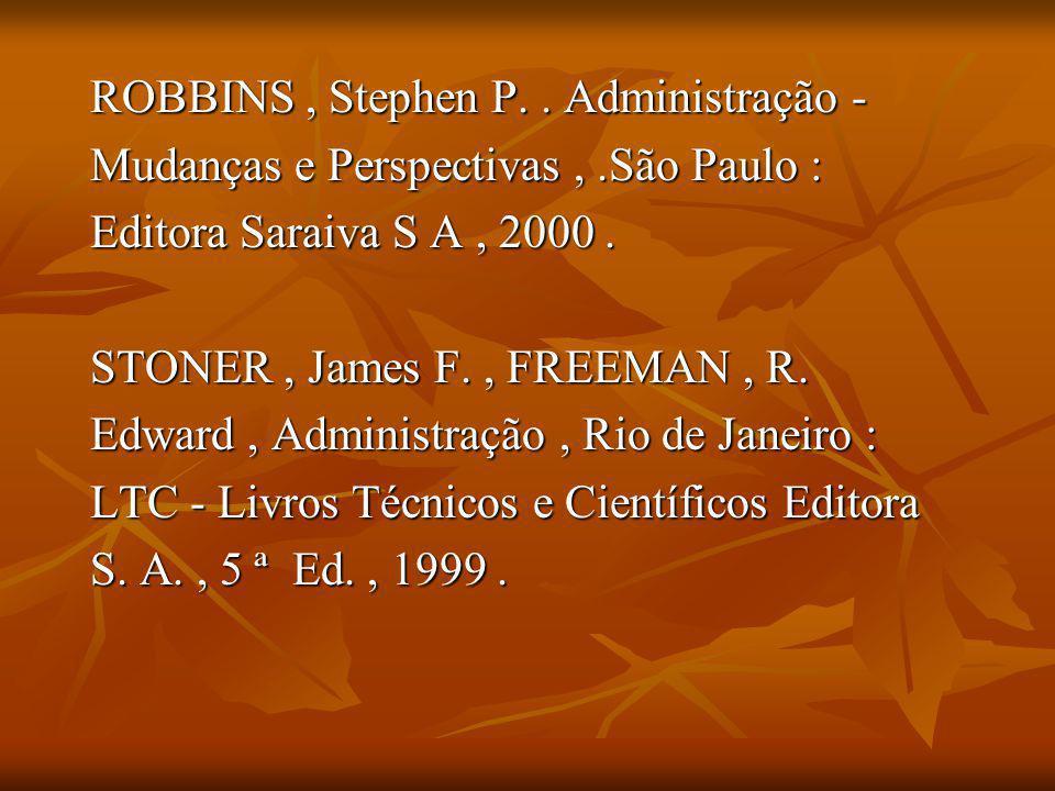 ROBBINS , Stephen P. . Administração -