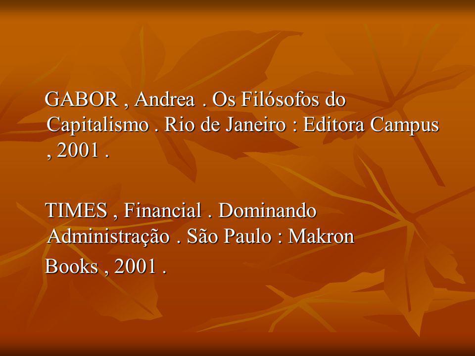 GABOR , Andrea. Os Filósofos do Capitalismo