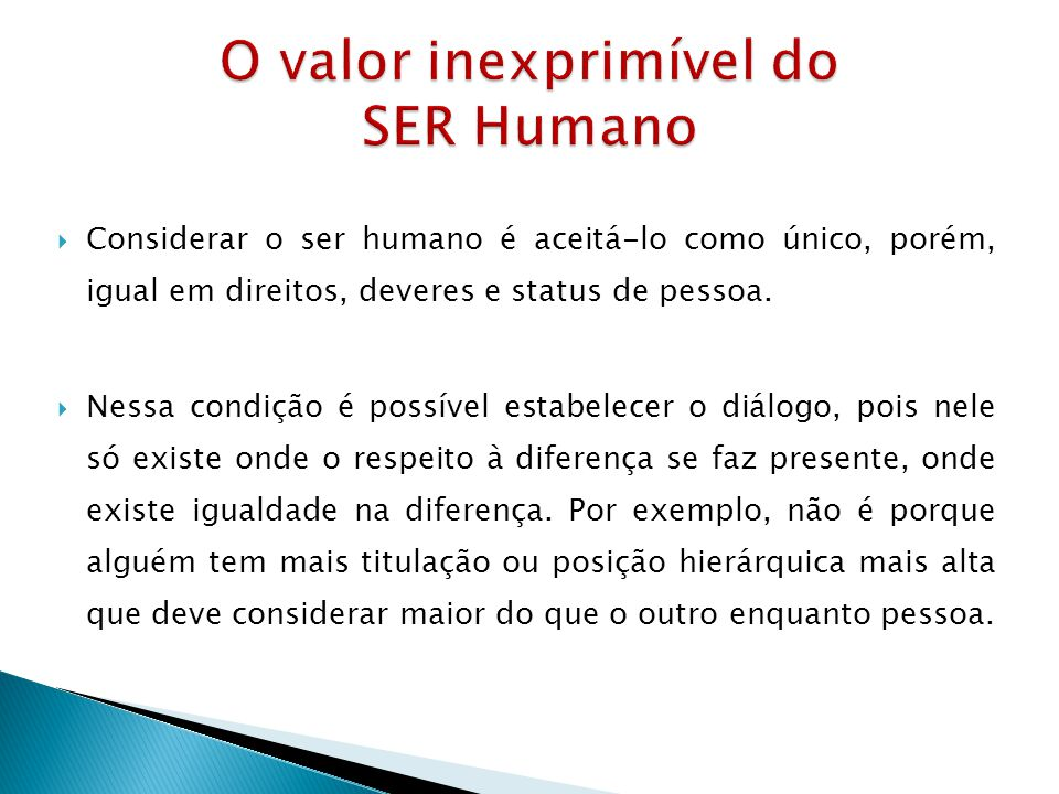 O valor inexprimível do SER Humano