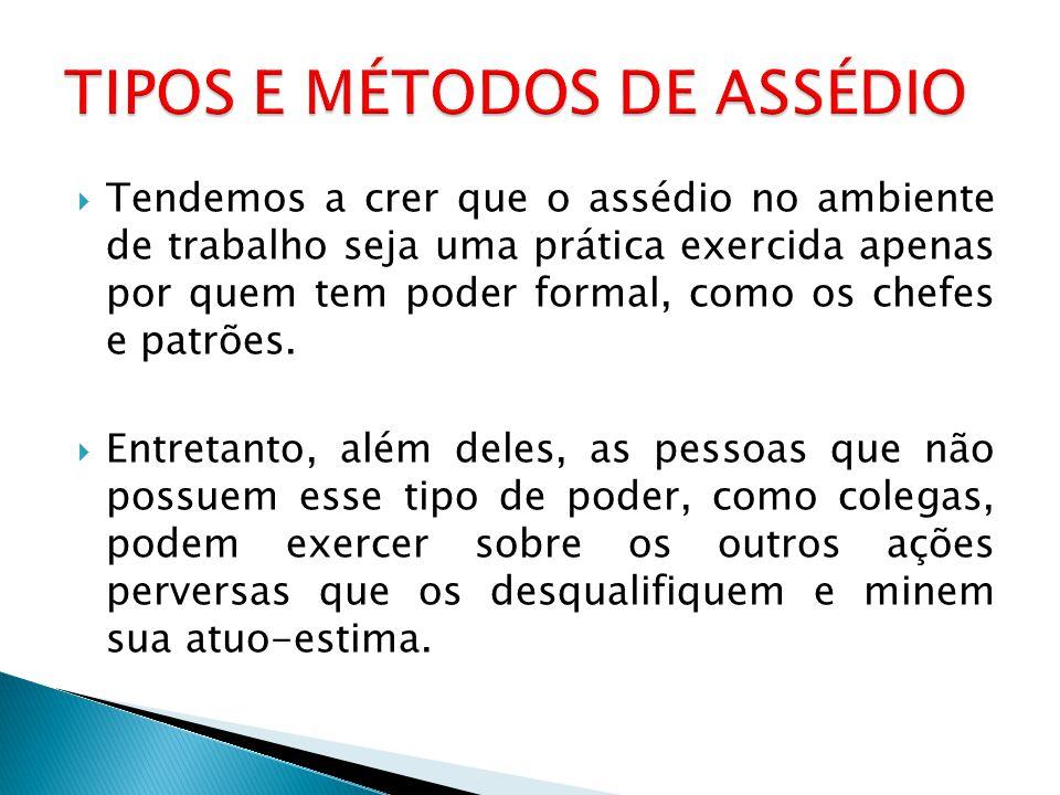 TIPOS E MÉTODOS DE ASSÉDIO