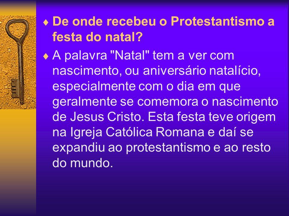 De onde recebeu o Protestantismo a festa do natal