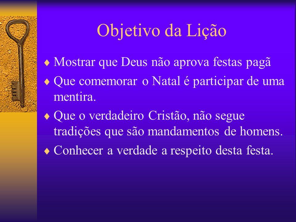 Objetivo da Lição Mostrar que Deus não aprova festas pagã