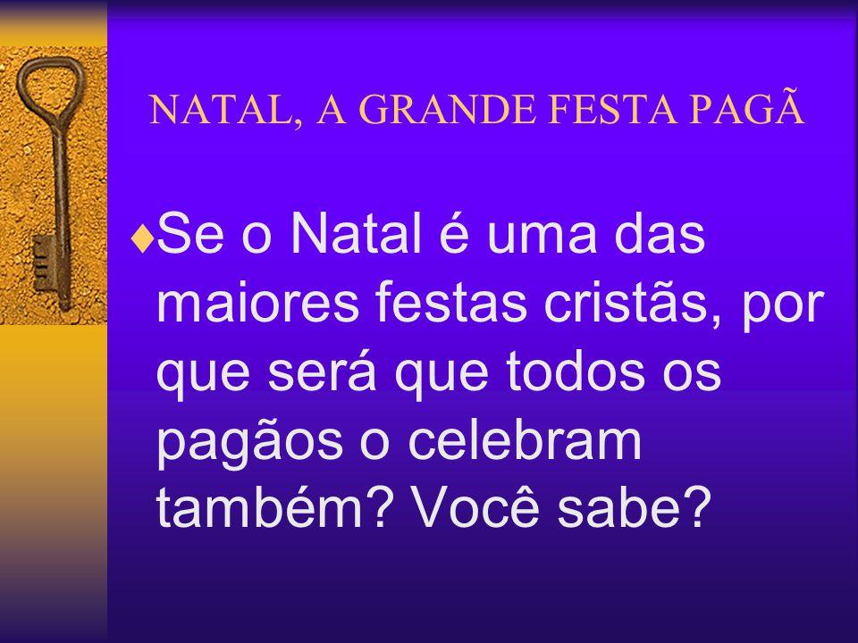 NATAL, A GRANDE FESTA PAGÃ