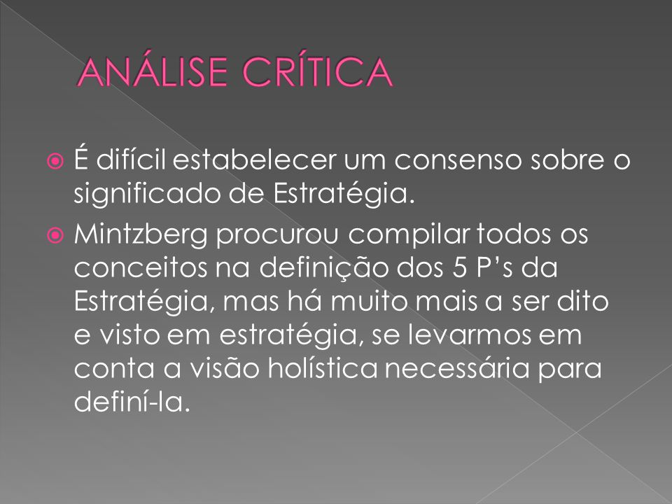 ANÁLISE CRÍTICA É difícil estabelecer um consenso sobre o significado de Estratégia.