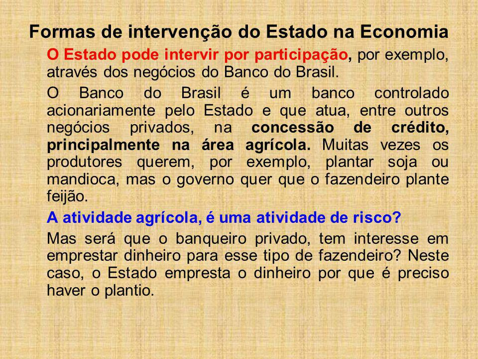 Formas de intervenção do Estado na Economia