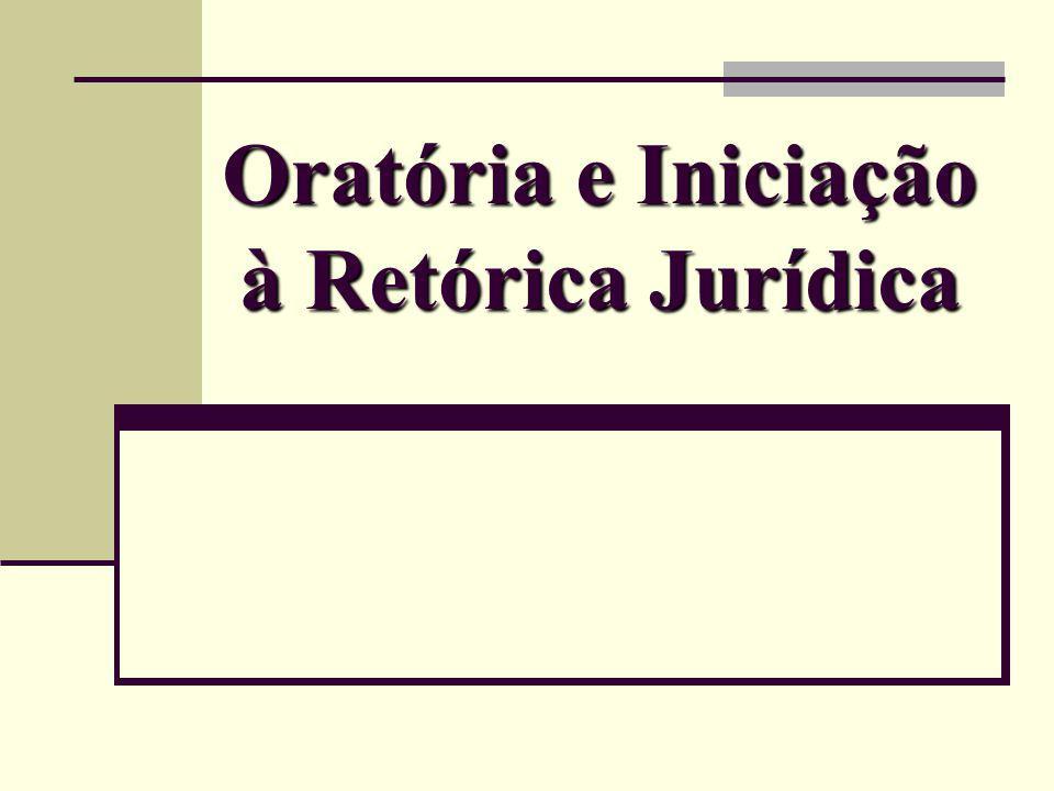 Oratória e Iniciação à Retórica Jurídica