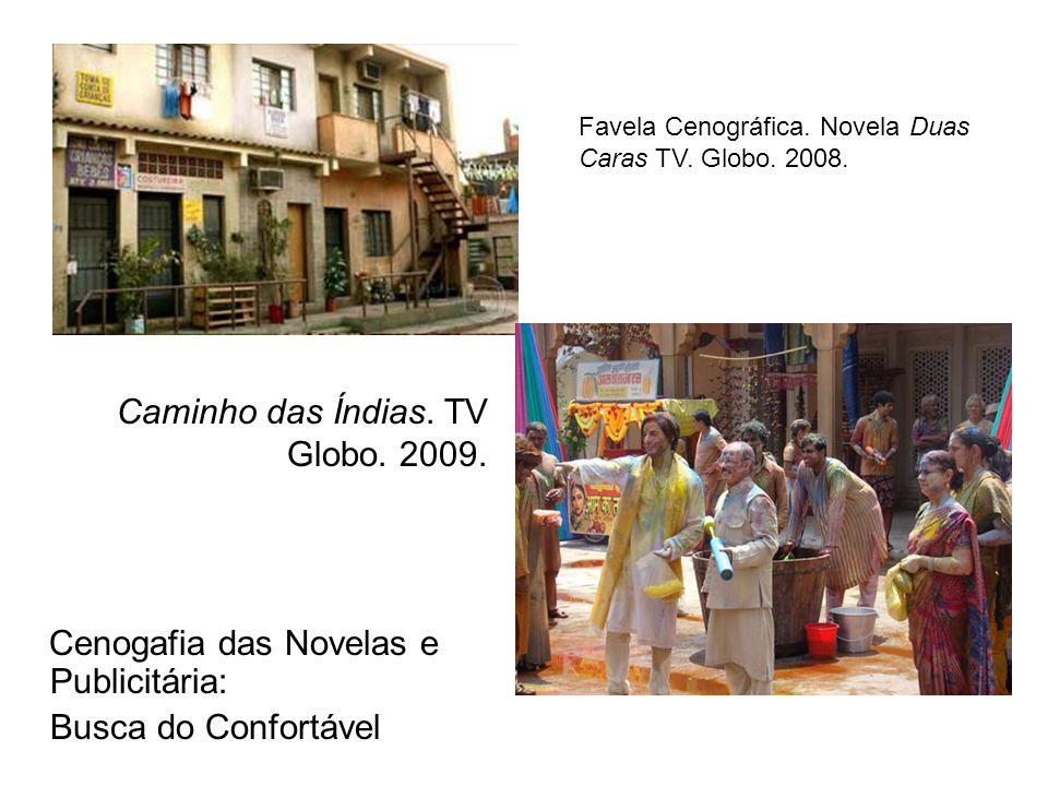 Caminho das Índias. TV Globo. 2009.