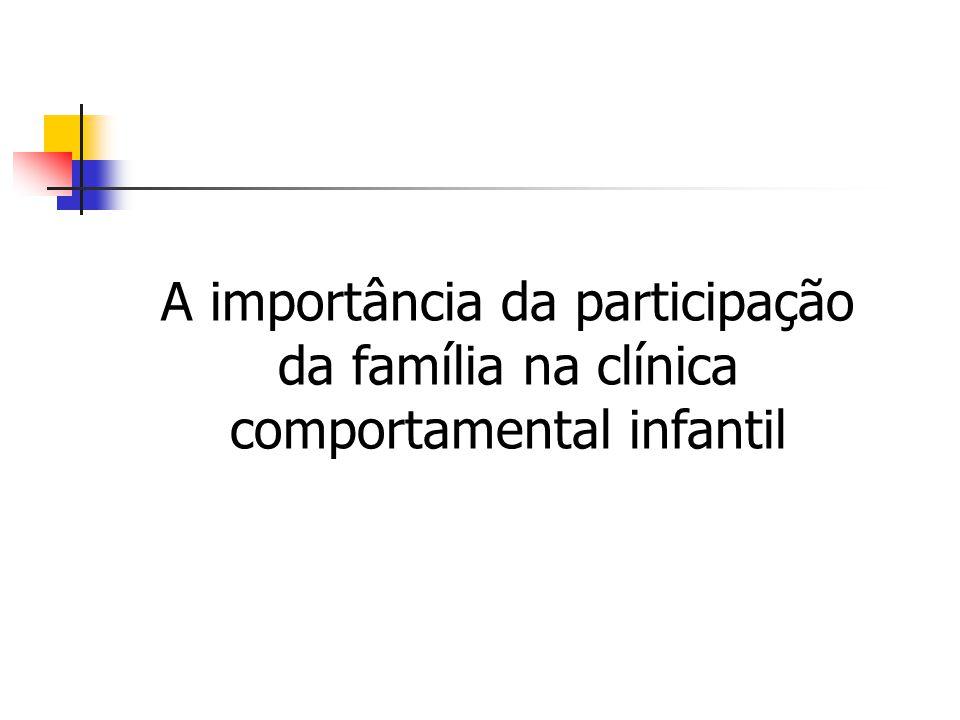 A importância da participação da família na clínica comportamental infantil