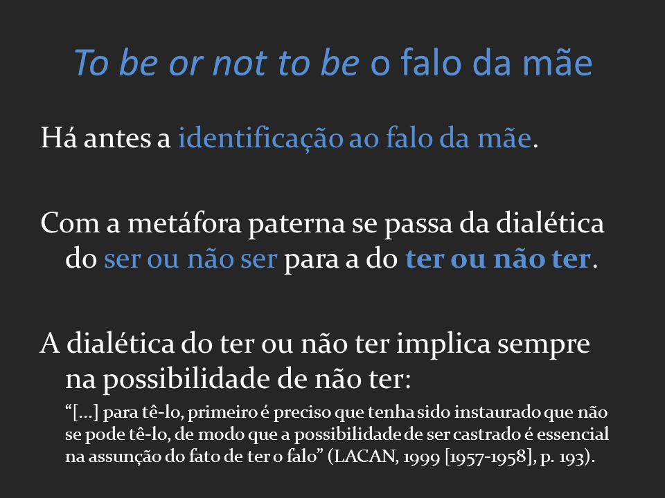 To be or not to be o falo da mãe