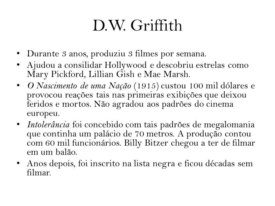 D.W. Griffith Durante 3 anos, produziu 3 filmes por semana.