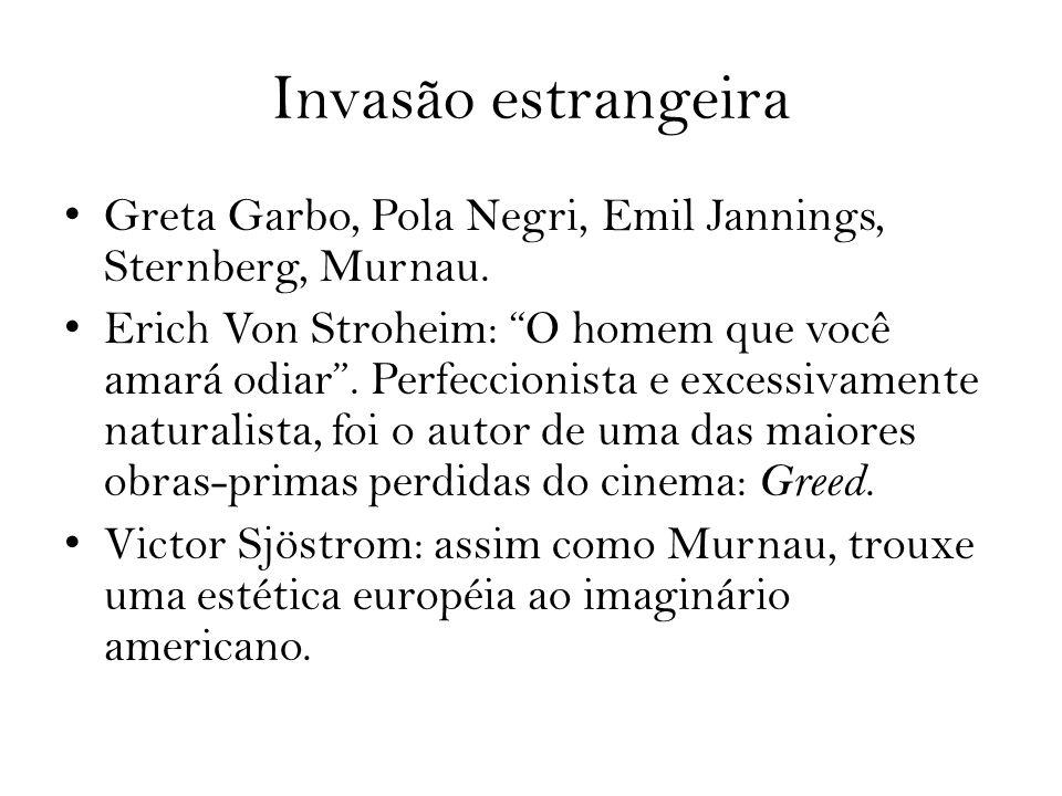 Invasão estrangeira Greta Garbo, Pola Negri, Emil Jannings, Sternberg, Murnau.