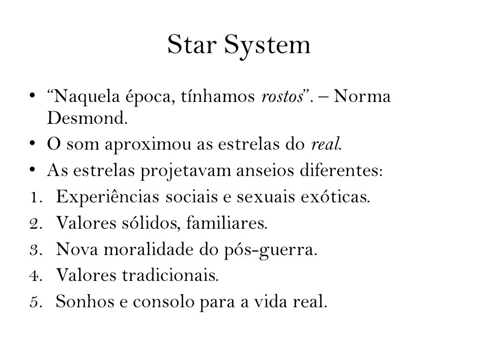 Star System Naquela época, tínhamos rostos . – Norma Desmond.