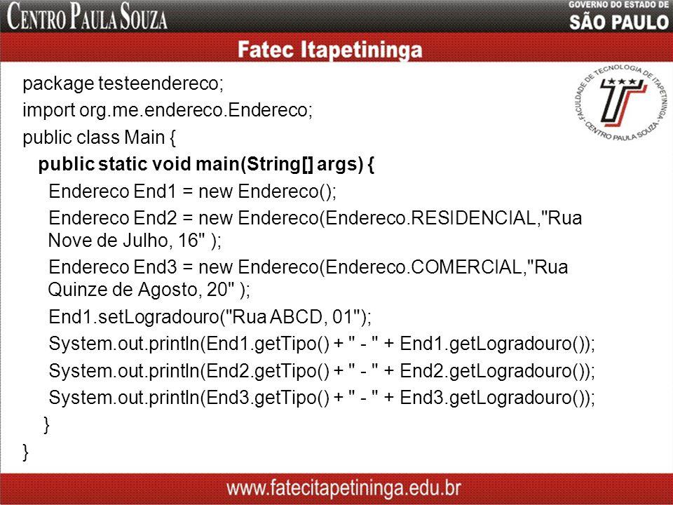 package testeendereco; import org. me. endereco