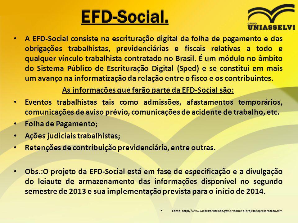As informações que farão parte da EFD-Social são:
